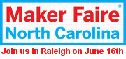 Maker Faire NC (Kerr Scott Building, Raleigh NC, Saturday June 16th)